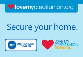 Secure your home. Help protect your peace of mind with the ADT Credit Union Member Plan.